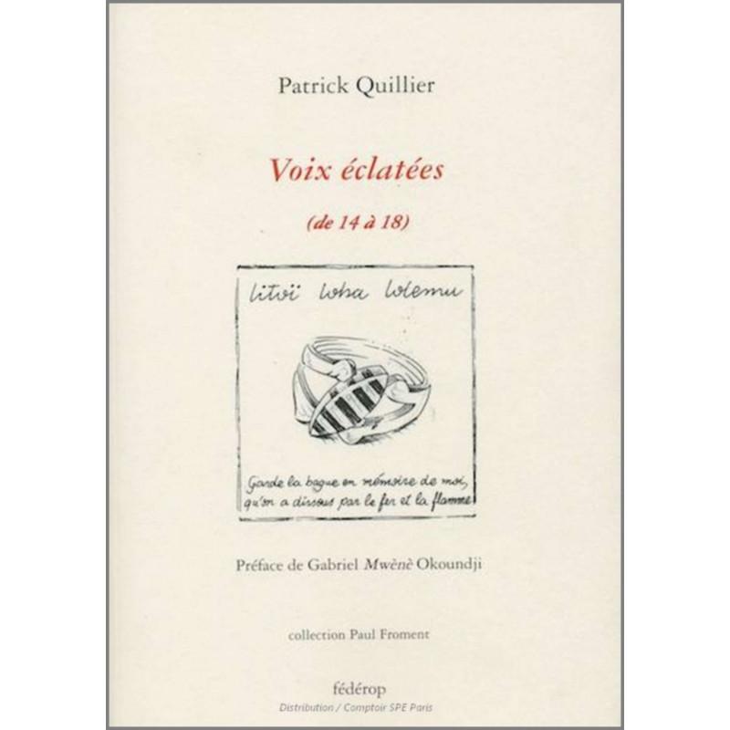 VOIX ÉCLATÉES (de 14 à 18) De Patrick QUILLIER Ed. Fédérop Librairie Automobile SPE 9782857922384