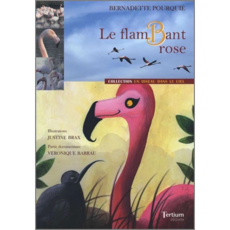 Le flamBant rose De Bernadette Pourquié Ed. Tertium Librairie Automobile SPE 9782916132112