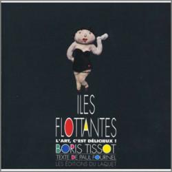 LES ILES FLOTTANTES l'art c'est délicieux De Boris Tissot Ed. du Laquet Librairie Automobile SPE 9782910333102