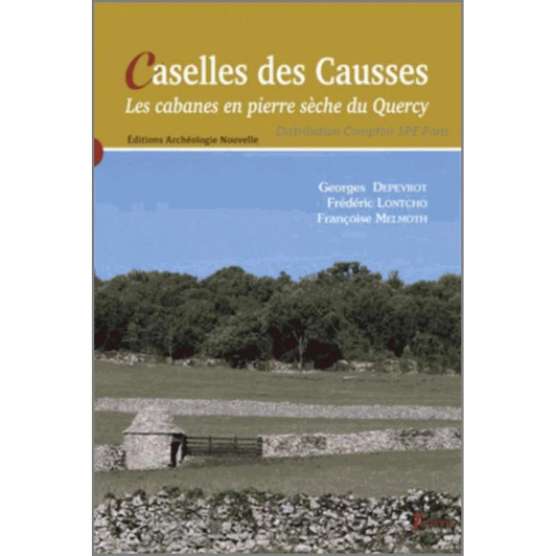 Caselles des Causses Les cabanes en pierre sèche du Quercy Ed. Tertium Librairie Automobile SPE 9782368482865