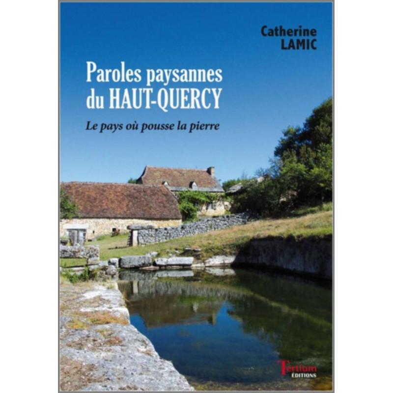 """Paroles paysannes du Haut-Quercy"""" de Catherine Lamic Ed. Tertium Librairie Automobile SPE 9782368482544"""