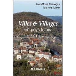 Villes et Villages en pays lotois De Jean-Marie Cassage Ed. Tertium Librairie Automobile SPE 9782368481059