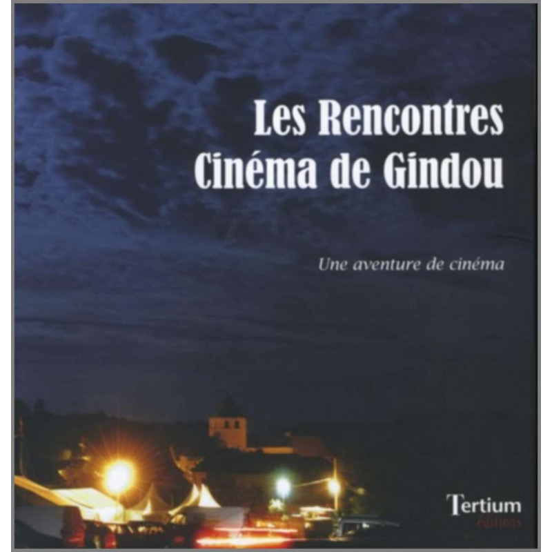Les Rencontres cinéma de Gindou De Philippe Etienne Ed. Tertium Librairie Automobile SPE 9782916132259