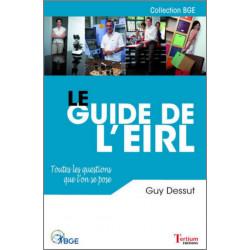 Le Guide de l'EIRL Toutes les questions que l'on se pose De Guy DESSUT Ed. Tertium Librairie Automobile SPE 9782916132402