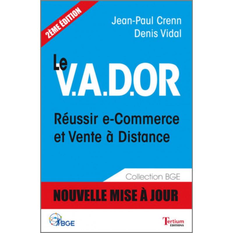 Le VADOR Réussir e-Commerce et Vente à Distance De Jean-Paul Crenn Ed. Tertium Librairie Automobile SPE 9782916132365