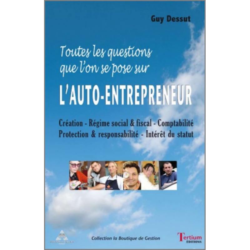 L'auto-entrepreneur Toutes les questions que l'on se pose Ed. Tertium Librairie Automobile SPE 9782916132303