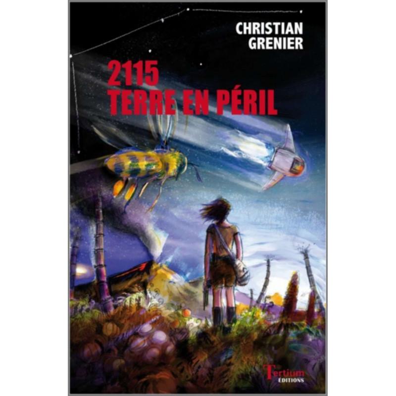 "2115 Terre en péril"" de Christian Grenier Ed. Tertium Librairie Automobile SPE 9782368482520"