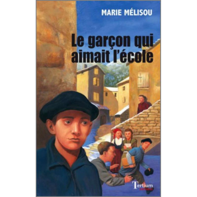 Le garçon qui aimait l'école De Marie Mélisou Ed. Tertium Librairie Automobile SPE 9782368482216