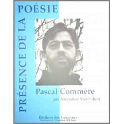 PASCAL COMMERE PRÉSENCE DE LA POÉSIE / AMANDINE MAREMBERT / EDITIONS DES VANNEAUX Librairie Automobile SPE 9782371291218