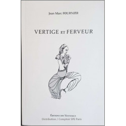 VERTIGE ET FERVEUR / JEAN-MARC FOURNIER / EDITIONS DES VANNEAUX Librairie Automobile SPE 9782371291270