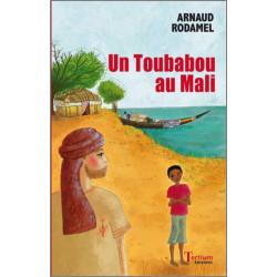 UN TOUBABOU AU MALI De Arnaud RODAMEL Ed. Tertium Librairie Automobile SPE 9782916132587