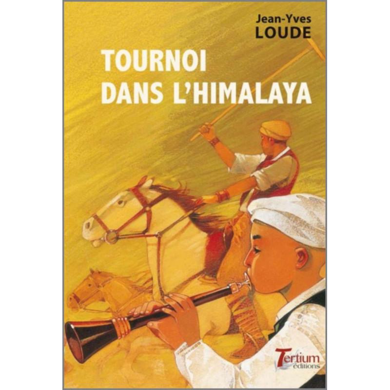 Tournoi dans l'Himalaya de Jean-Yves Loude Ed. Tertium Librairie Automobile SPE 9782916132266