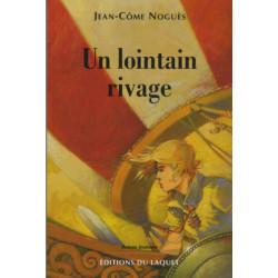 Un lointain rivage De Jean-Côme Noguès Ed. Tertium Librairie Automobile SPE 9782845230897