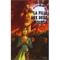 La fille aux deux soleils De Stéphane Méliade Ed. Tertium Librairie Automobile SPE 9782916132211