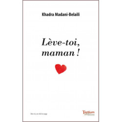 Lève-toi, maman ! De Khadra Belaili-Madani Ed. Tertium Librairie Automobile SPE 9782368482391