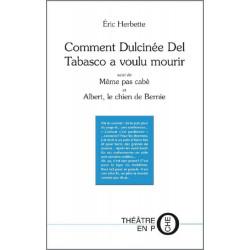 Comment Dulcinée Del Tabasco a voulu mourir De Eric Herbette Ed. Tertium Librairie Automobile SPE 9782490431007