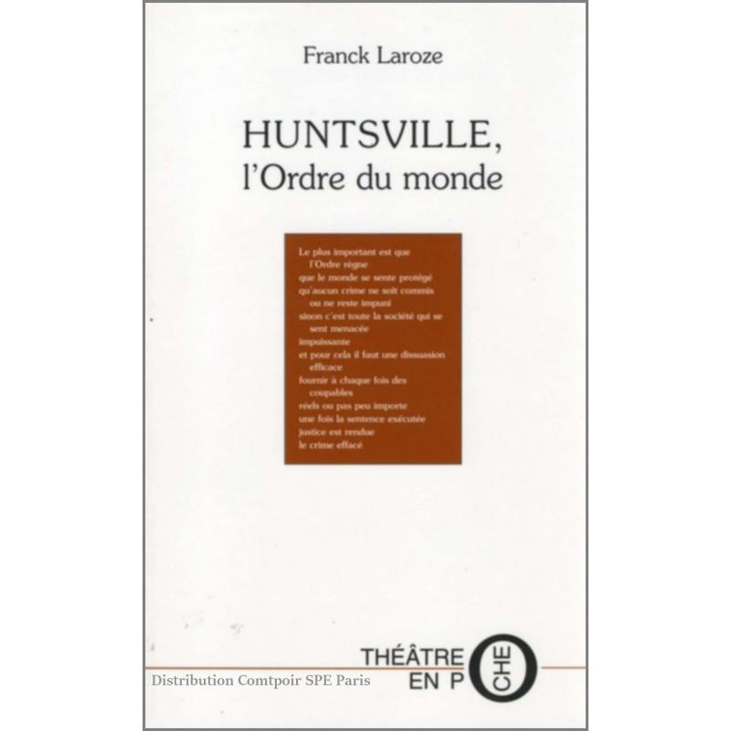Huntsville, l'Ordre du monde De Franck Laroze Ed. Tertium Librairie Automobile SPE 9782845230606