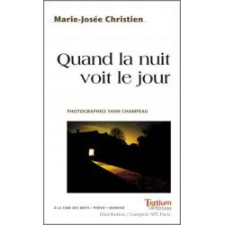 Quand la nuit voit le jour De Marie-Josée Christien Ed. Tertium Librairie Automobile SPE 9782368482247