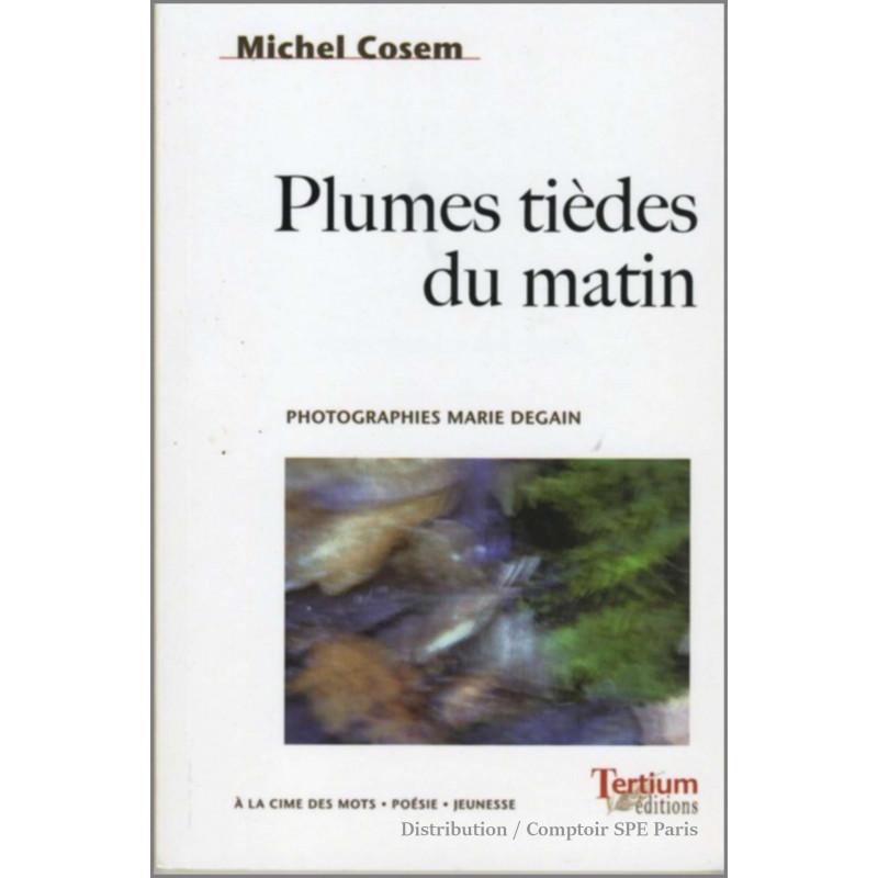 Plumes tièdes du matin De Michel Cosem Ed. Tertium Librairie Automobile SPE 9782916132242