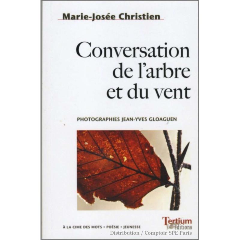 Conversation de l'arbre et du vent De Marie-Josée Christien Ed. Tertium Librairie Automobile SPE 9782916132105