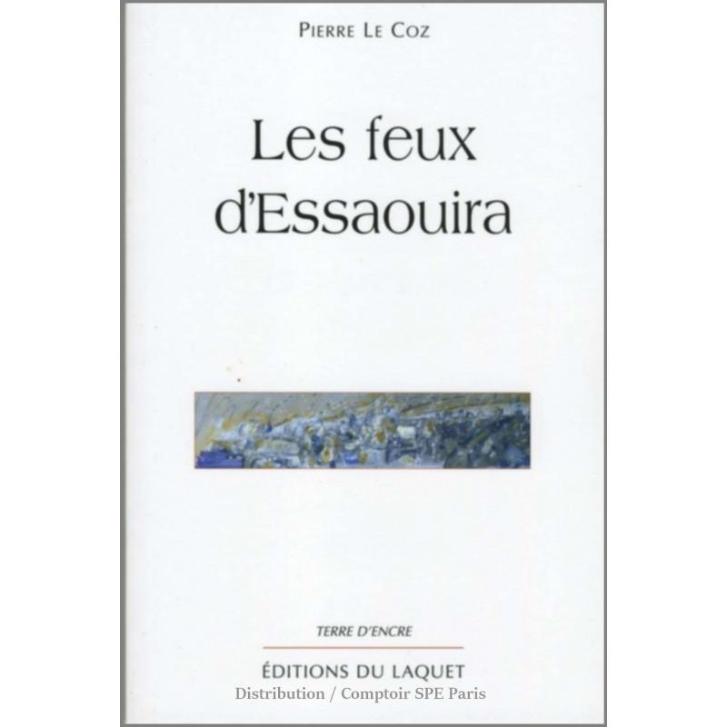 Les feux d'Essaouira De Pierre LE COZ Ed. Tertium Librairie Automobile SPE 9782845230729