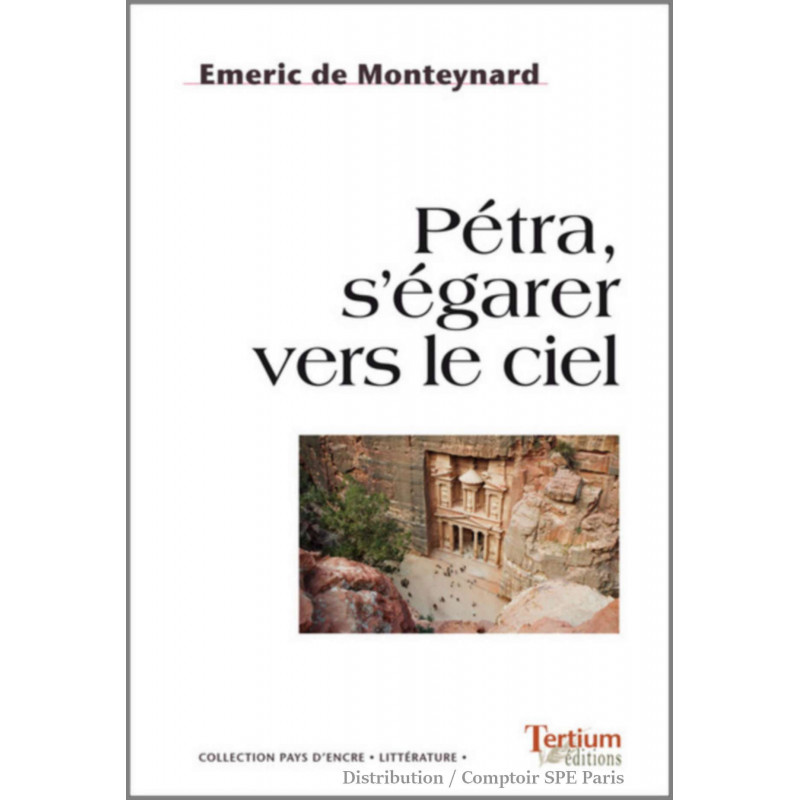 Petra, s'égarer vers le ciel De Emeric de Monteynard Ed. Tertium Librairie Automobile SPE 9782368481530
