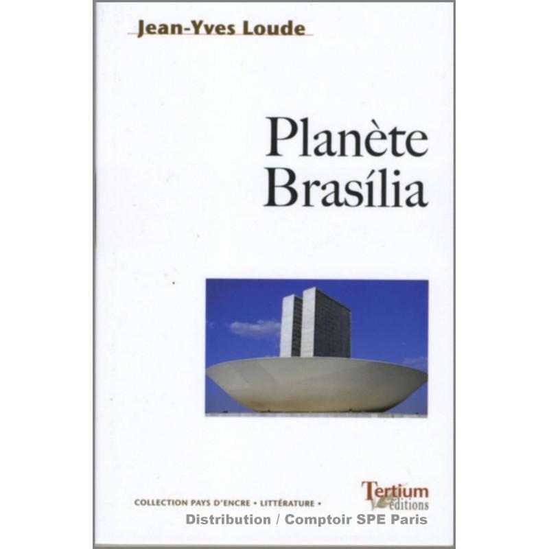 Planète Brasilia De Jean-Yves Loude Ed. Tertium Librairie Automobile SPE 9782916132181