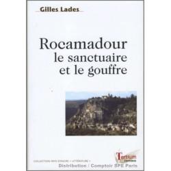 Rocamadour le sanctuaire et le gouffre De Gilles Lades Ed. Tertium Librairie Automobile SPE 9782916132013