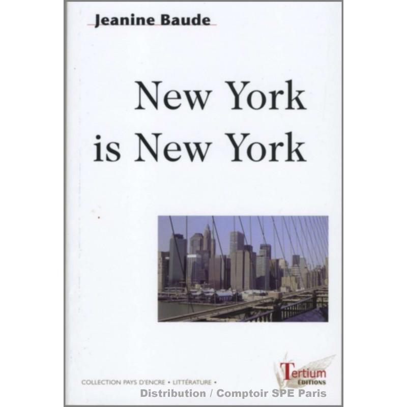New York is New York De Jeanine BAUDE Ed. Tertium Librairie Automobile SPE 9782916132037