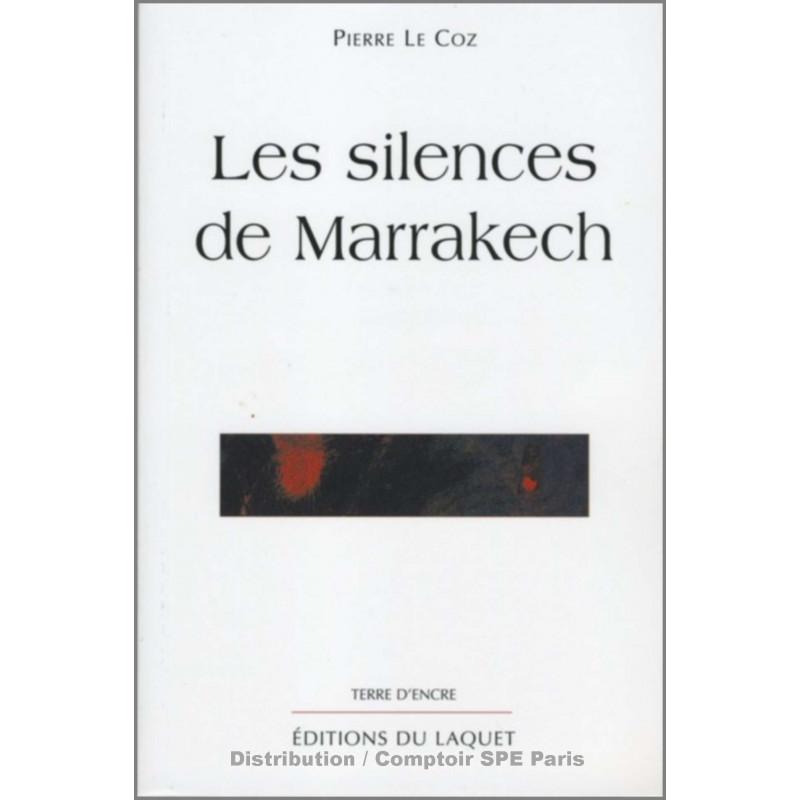 Les silences de Marrakech De Pierre Le Coz Ed. Tertium Librairie Automobile SPE 9782845230347