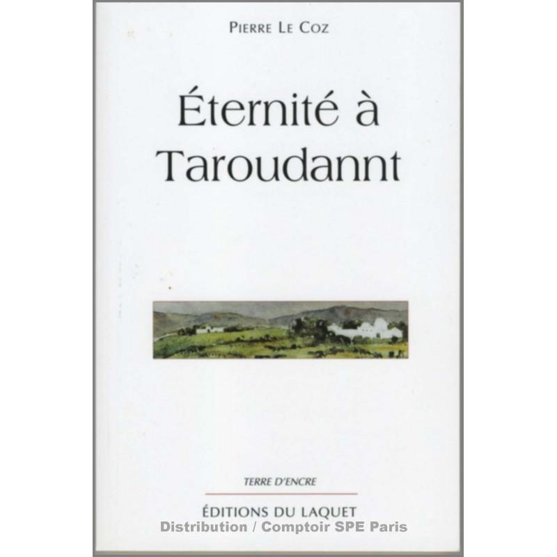 Eternité à Taroudannt De Pierre Le Coz Ed. Tertium Librairie Automobile SPE 9782845230873