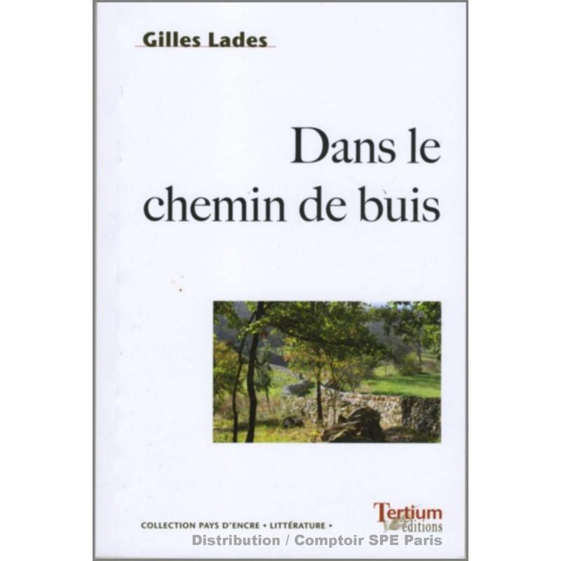 Dans le chemin de buis De Gilles LADES Ed. Tertium Librairie Automobile SPE 9782916132167
