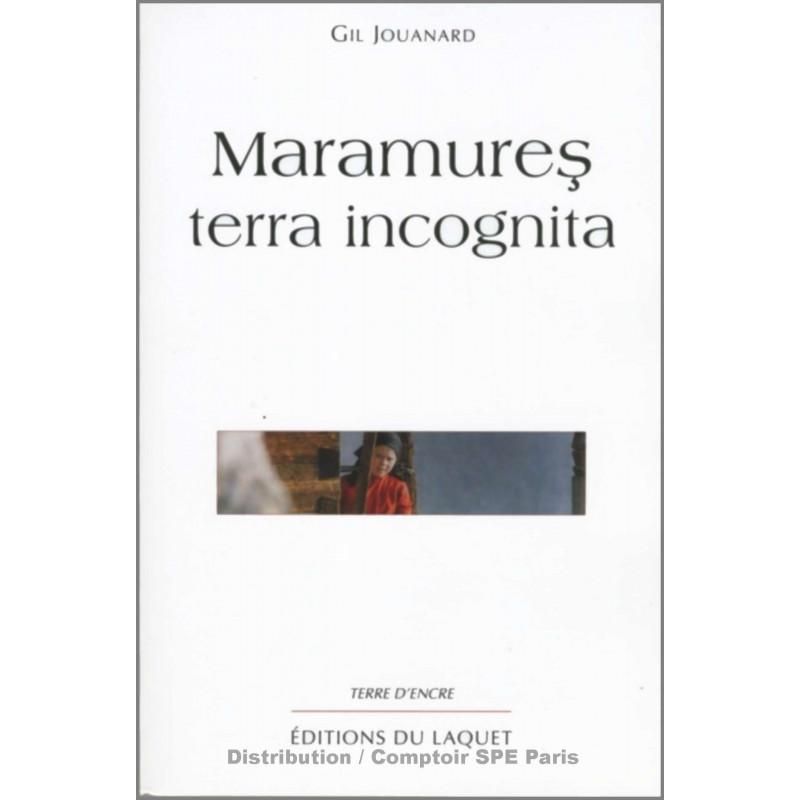 Maramures terra incognita De Gil Jouanard Ed. Tertium Librairie Automobile SPE 9782845230736