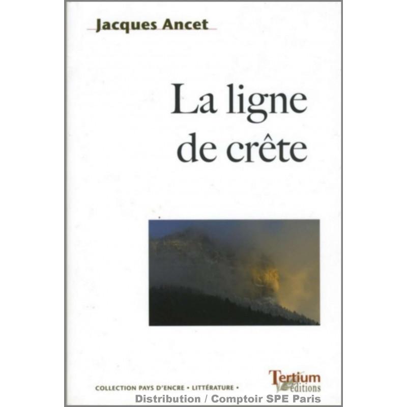 La ligne de crête De Jacques Ancet ed. Tertium Librairie Automobile SPE 9782916132099