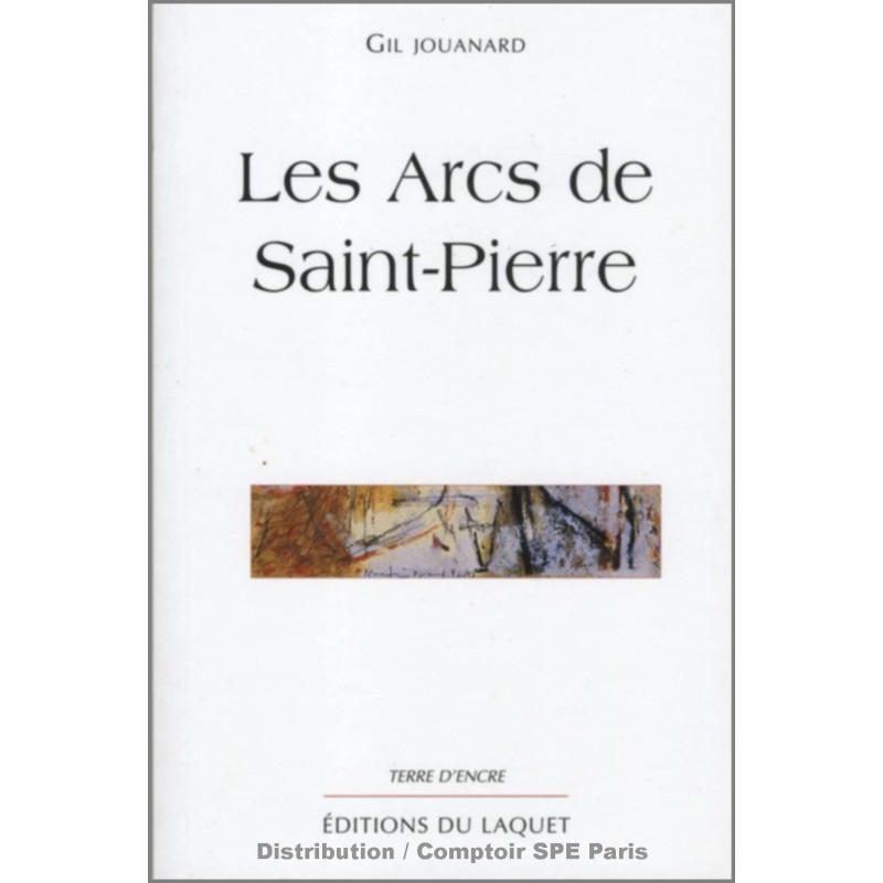 Les arcs de saint-pierre De Gil Jouanard Ed. Tertium Librairie Automobile SPE 9782845230378