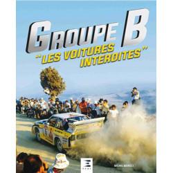 Groupe B les voitures interdites : 1982-1986 De Michel Morelli Ed. ETAI Librairie Automobile SPE 9791028302818