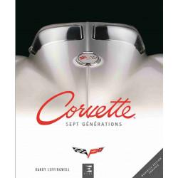 CORVETTE : sept générations De Randy Leffingwell Ed. ETAI (Enrichie) Librairie Automobile SPE 9791028302979
