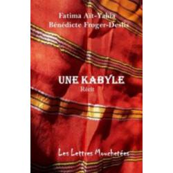 Une Kabyle De Fatima Aït-Yahia, Bénédicte Froger-Deslis Ed. Lettres Mouchetées Librairie Automobile SPE 9791095999171