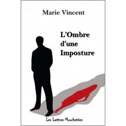 L'ombre d'une imposture De Marie Vincent Ed . Lettres mouchetées Librairie Automobile SPE 9791095999249