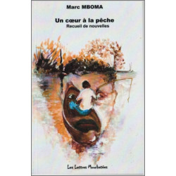 Un cœur à la pêche : recueil de nouvelles De Marc Mboma Ed. Lettres mouchetées Librairie Automobile SPE 9791095999201