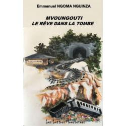 Mvoungouti, le rêve dans la tombe De Ngoma Nguinza Ed. Lettres mouchetées Librairie Automobile SPE 9791095999041