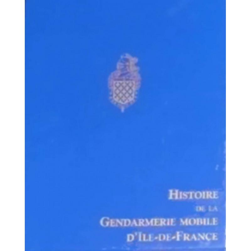 HISTOIRE DE LA GENDARMERIE MOBILE D'ÎLE DE FRANCE / SPE BARTHELEMY Librairie Automobile SPE 9782912838315