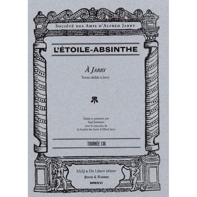 ALFRED JARRY - L'ETOILE ABSINTHE à Jarry - Tournée 136 Librairie Automobile SPE ETOILE ABSINTHE 136