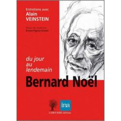 Bernard Noël, du jour au lendemain: Entretiens avec Alain Veinstein Edition l'Amourier 9782364180420