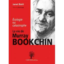 9782364180475 Écologie ou catastrophe, la vie de Murray Bookchin De Janet Biehl Edition l'amourier