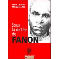 9782364180406 Sous la dictée de Fanon De Marie-Jeanne Manuellan Edition l'amourier