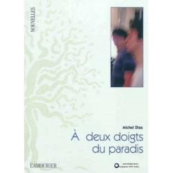 9782915120547 À deux doigts du paradis De Michel Diaz Edition l'amourier