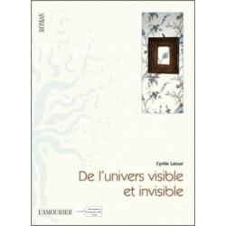 9782915120837 De l'Univers visible et invisible De Cyrille Latour Edition l'amourier