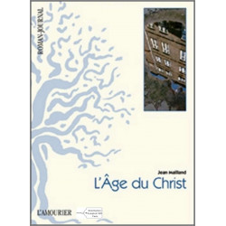 L'AGE DU CHRIST de Jean Mailland 9782915120899 Edition L' Amourier
