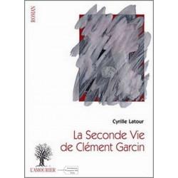 LA SECONDE VIE de CLÉMENT GARCIN Edition l'amourier